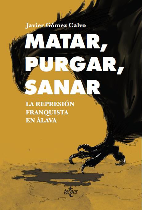 Novedad editorial. Matar, purgar, sanar: la represión franquista en Álava (1936-1945)